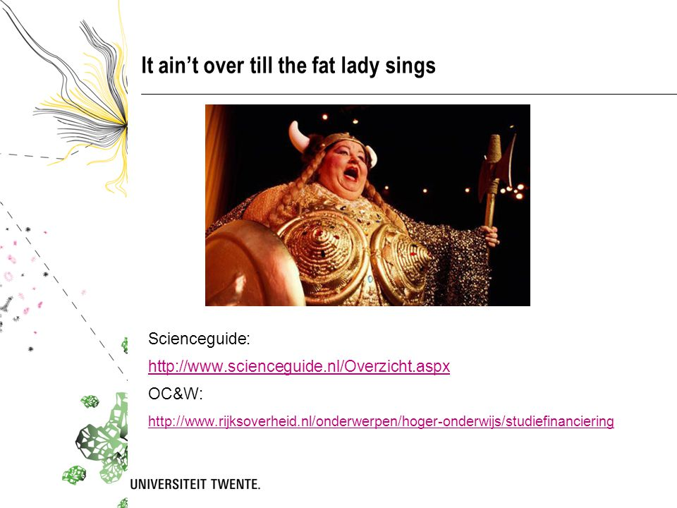 It ain't over till the fat lady sings