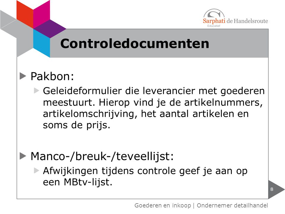 Controledocumenten Pakbon: Manco-/breuk-/teveellijst: