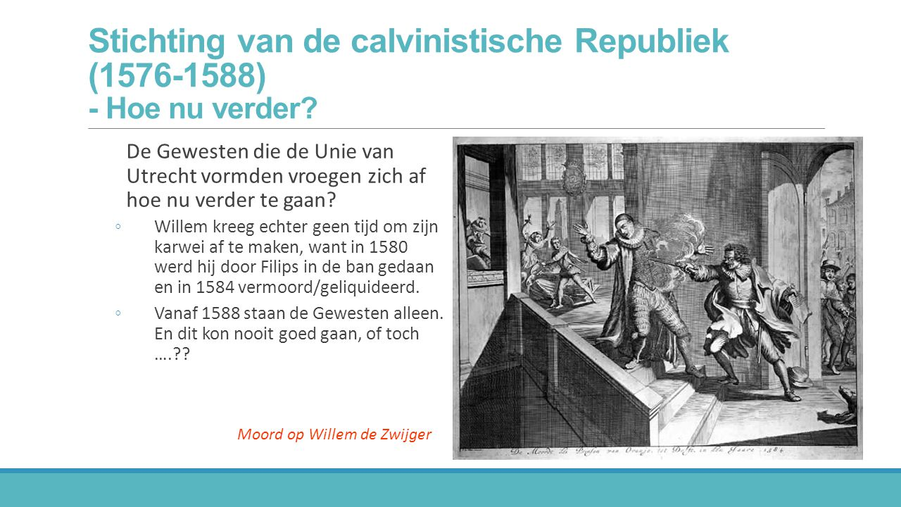 Stichting van de calvinistische Republiek (1576-1588) - Hoe nu verder