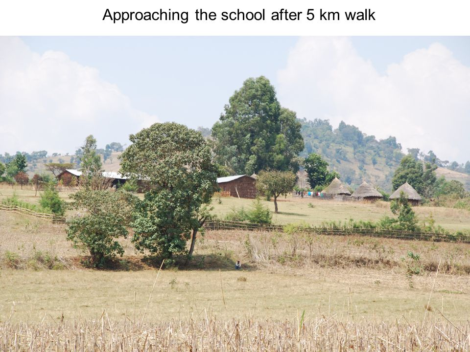Approaching the school after 5 km walk