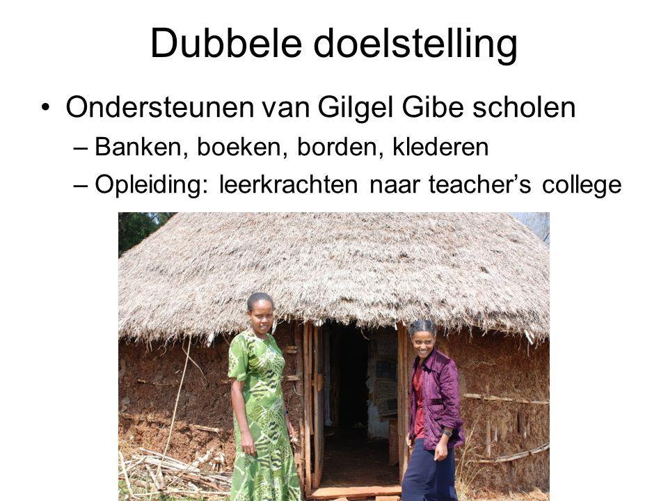 Dubbele doelstelling Ondersteunen van Gilgel Gibe scholen