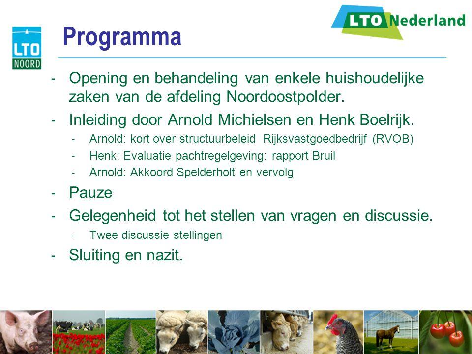 Programma Opening en behandeling van enkele huishoudelijke zaken van de afdeling Noordoostpolder. Inleiding door Arnold Michielsen en Henk Boelrijk.