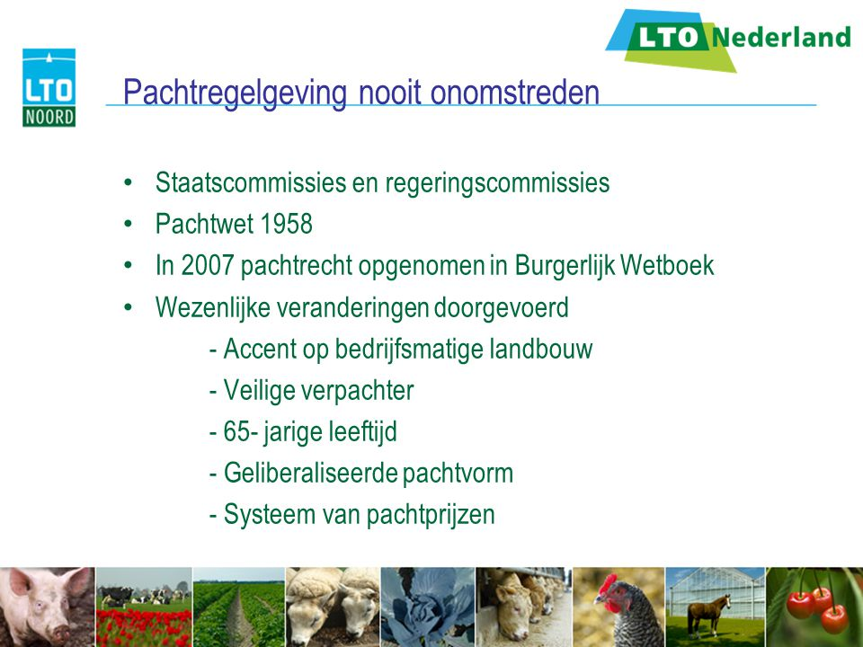 Pachtregelgeving nooit onomstreden