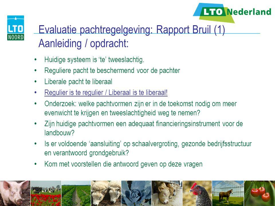Evaluatie pachtregelgeving: Rapport Bruil (1) Aanleiding / opdracht: