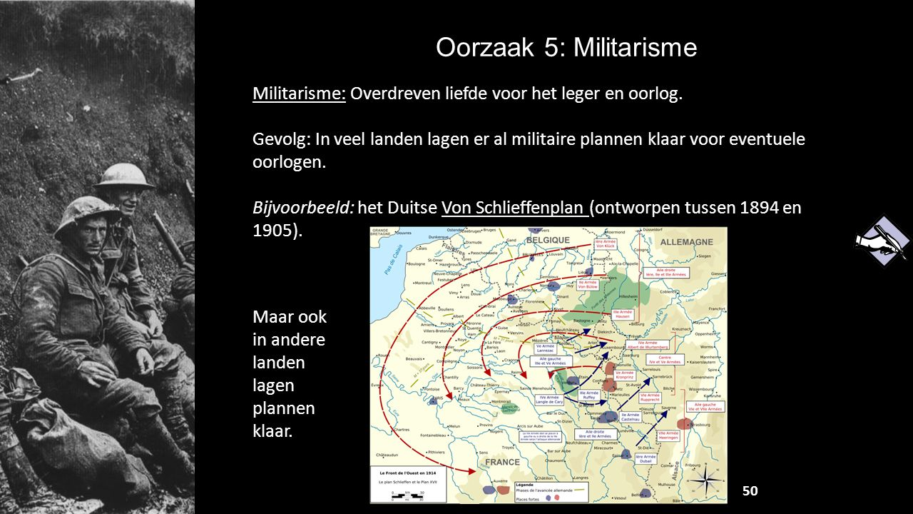 Oorzaak 5: Militarisme Militarisme: Overdreven liefde voor het leger en oorlog.