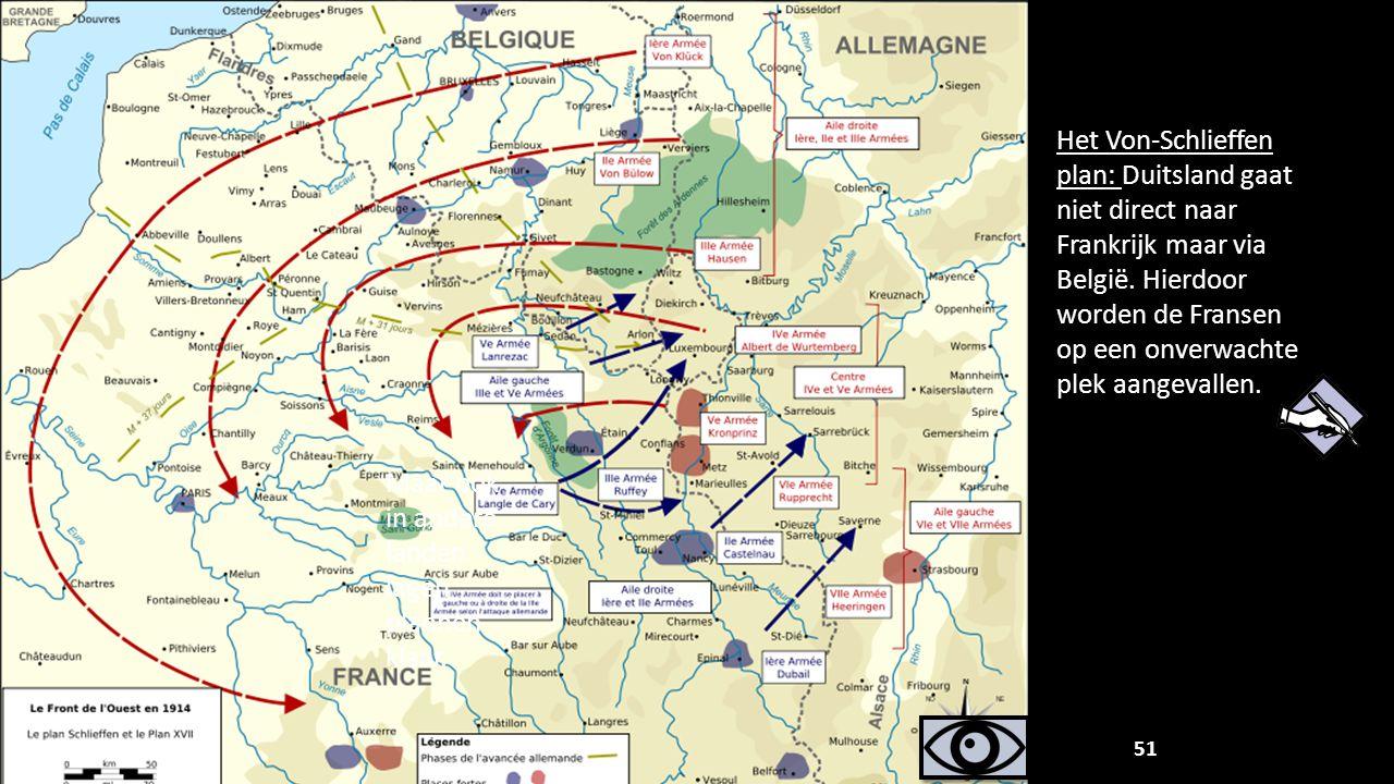 Het Von-Schlieffen plan: Duitsland gaat niet direct naar Frankrijk maar via België. Hierdoor worden de Fransen op een onverwachte plek aangevallen.