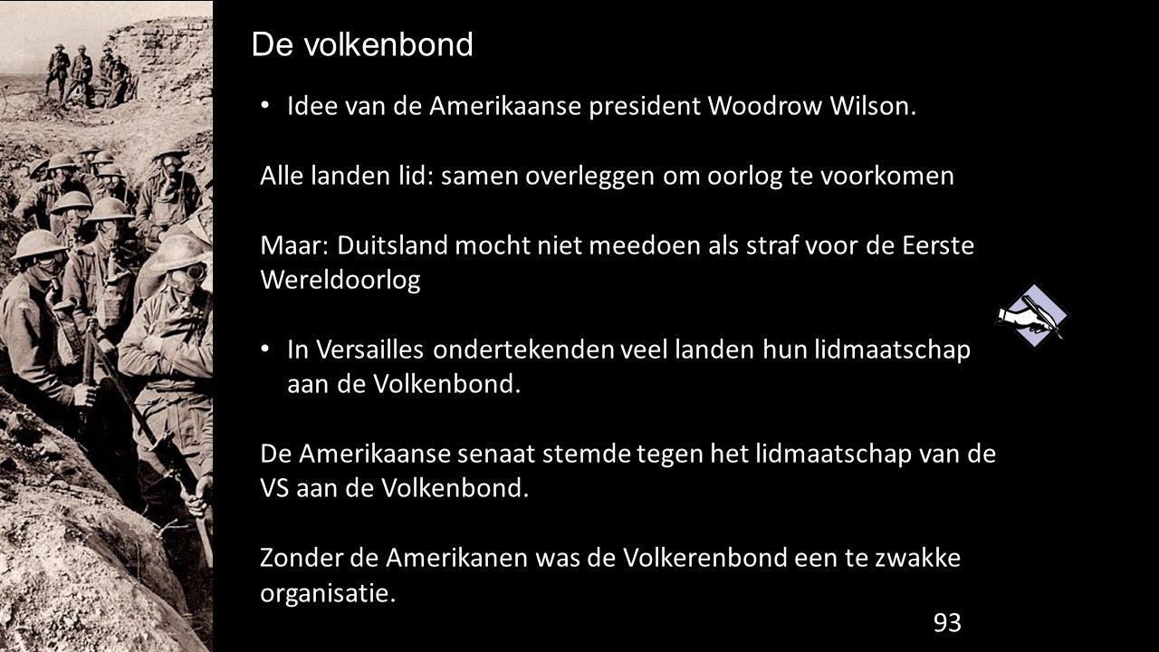 De volkenbond Idee van de Amerikaanse president Woodrow Wilson.