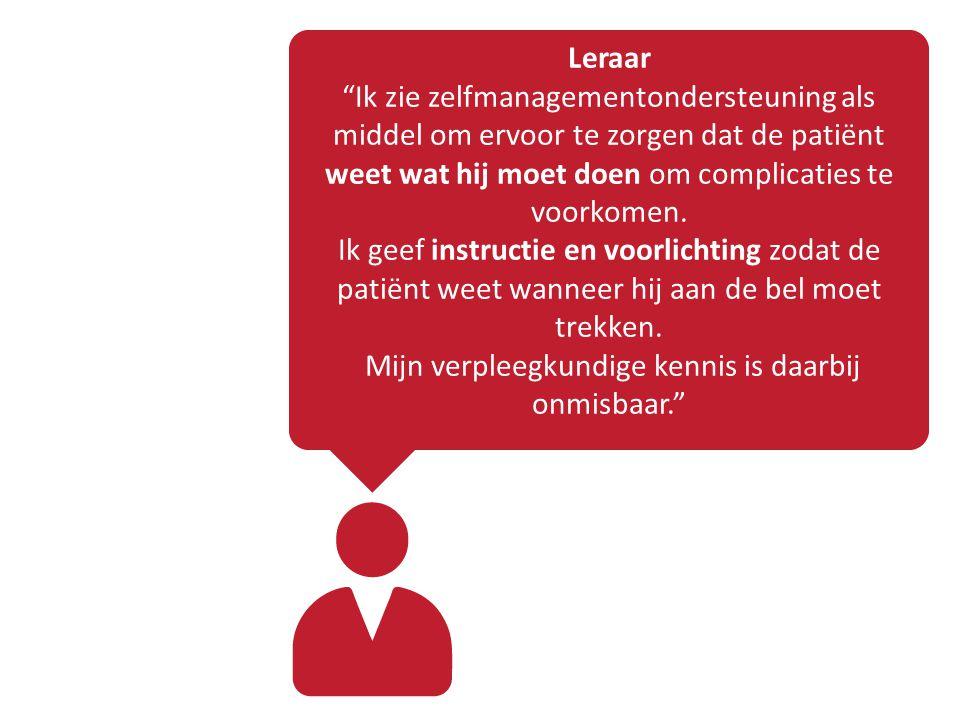 Leraar Ik zie zelfmanagementondersteuning als middel om ervoor te zorgen dat de patiënt weet wat hij moet doen om complicaties te voorkomen.