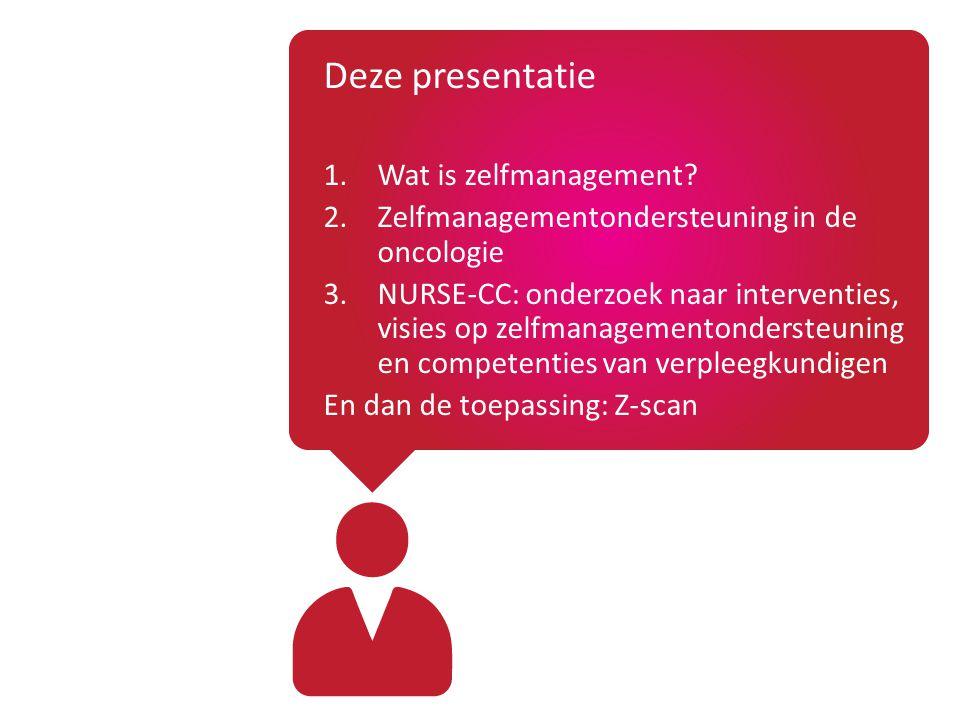 Deze presentatie Wat is zelfmanagement