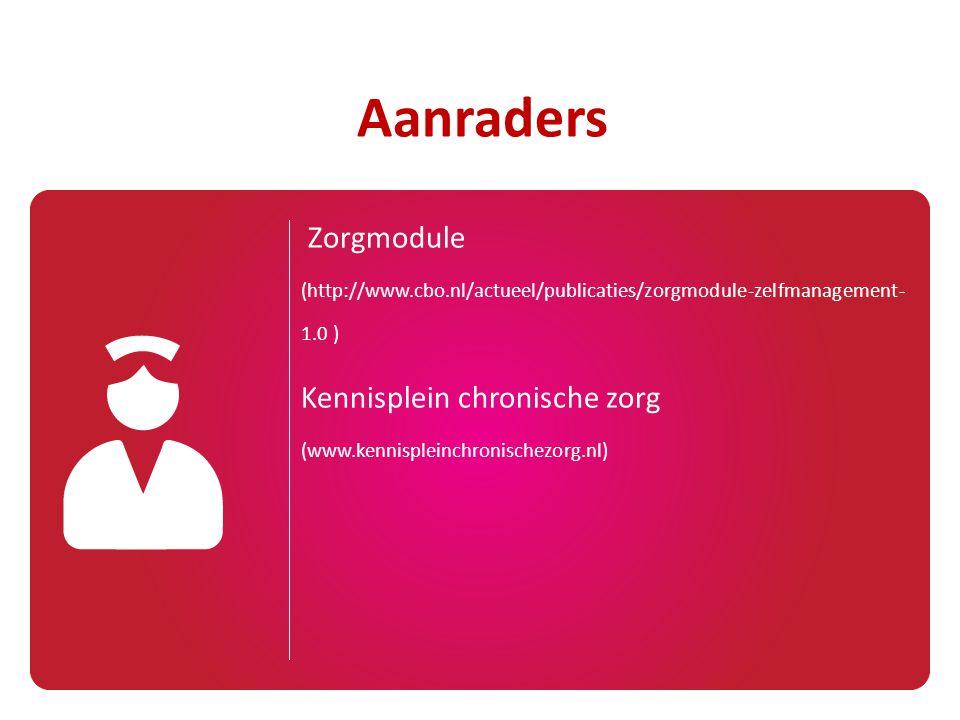 Aanraders Zorgmodule (http://www.cbo.nl/actueel/publicaties/zorgmodule-zelfmanagement-1.0 )