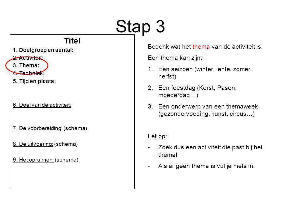 Stap 3 Titel Bedenk wat het thema van de activiteit is.