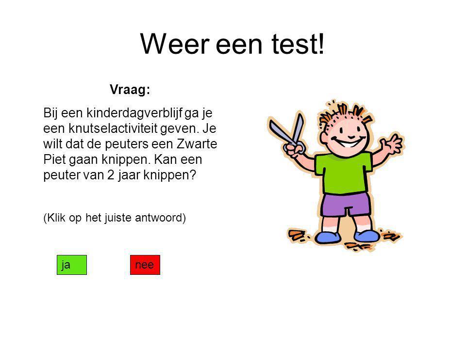 Weer een test! Vraag: