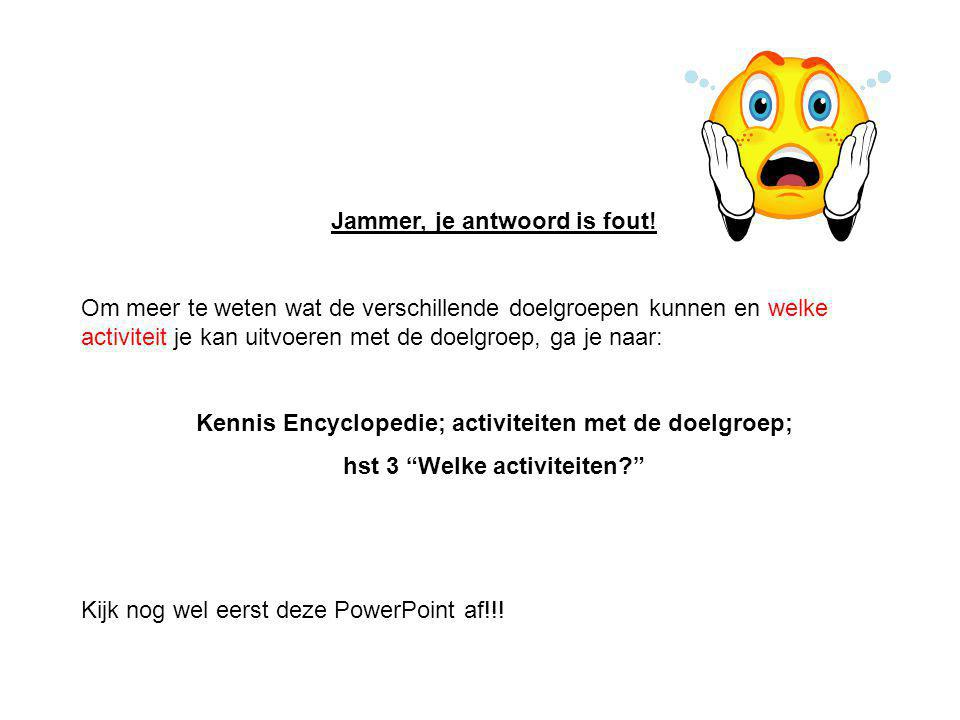 Jammer, je antwoord is fout!