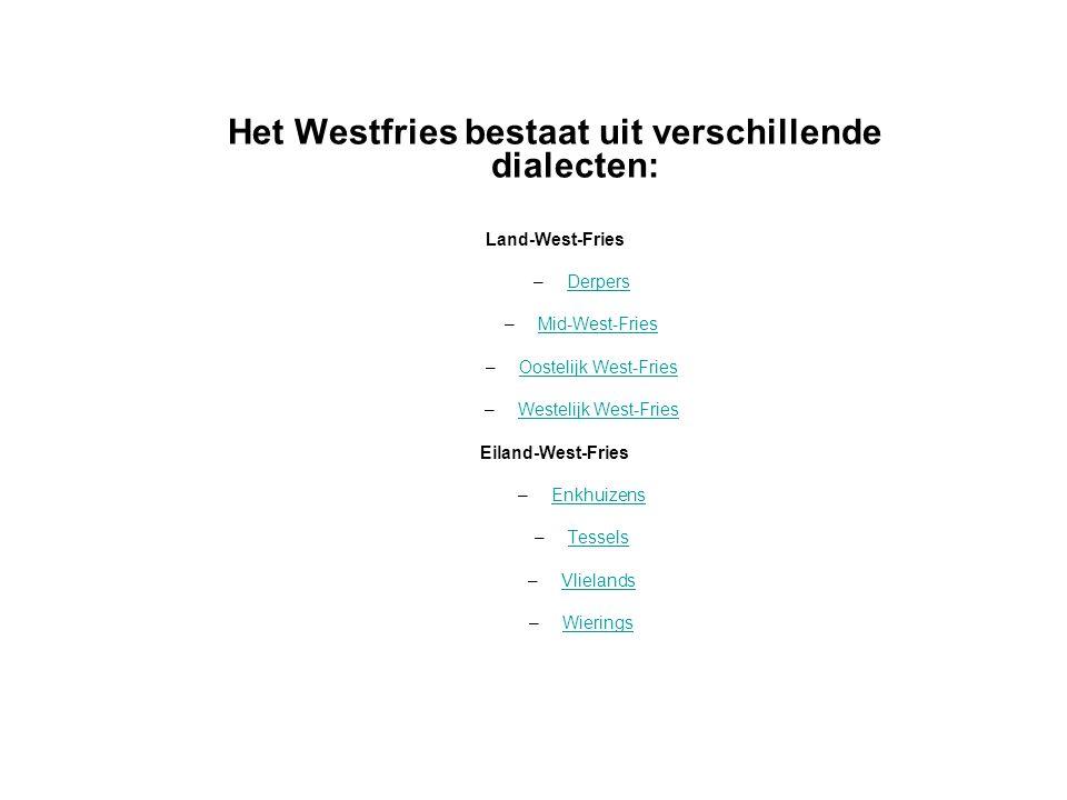 Het Westfries bestaat uit verschillende dialecten: