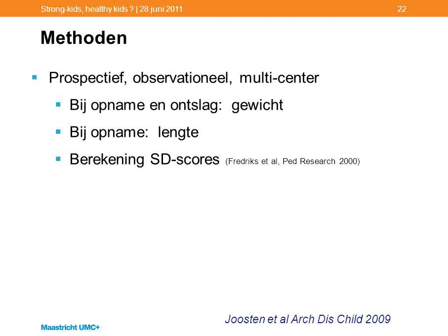 Methoden Prospectief, observationeel, multi-center
