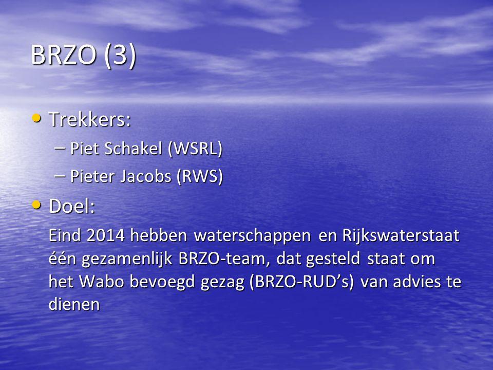 BRZO (3) Trekkers: Doel: Piet Schakel (WSRL) Pieter Jacobs (RWS)