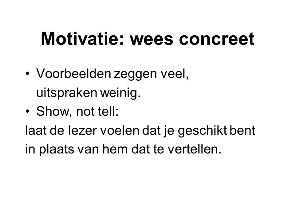 Motivatie: wees concreet