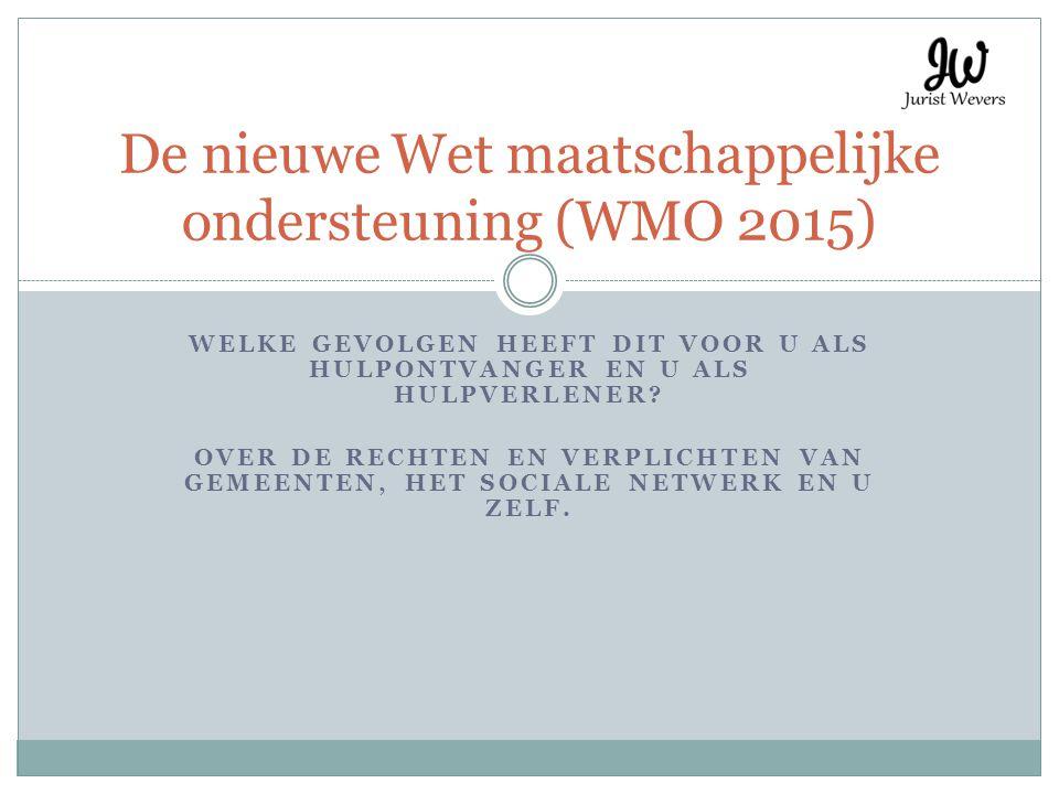 De nieuwe Wet maatschappelijke ondersteuning (WMO 2015)