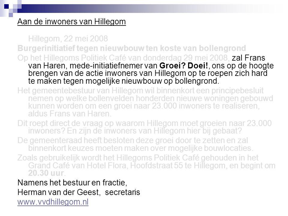 Aan de inwoners van Hillegom Hillegom, 22 mei 2008