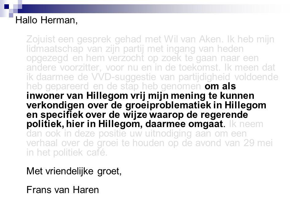 Hallo Herman, Zojuist een gesprek gehad met Wil van Aken