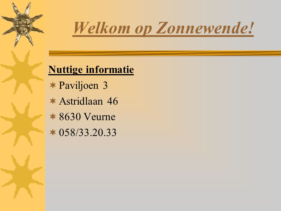 Welkom op Zonnewende! Nuttige informatie Paviljoen 3 Astridlaan 46