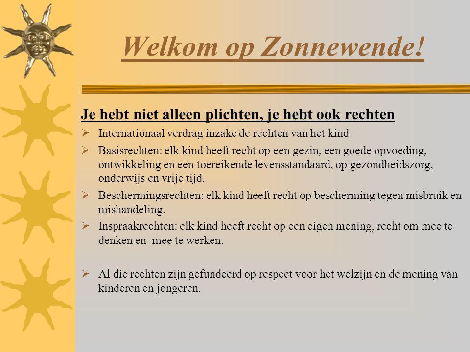 Welkom op Zonnewende! Je hebt niet alleen plichten, je hebt ook rechten. Internationaal verdrag inzake de rechten van het kind.