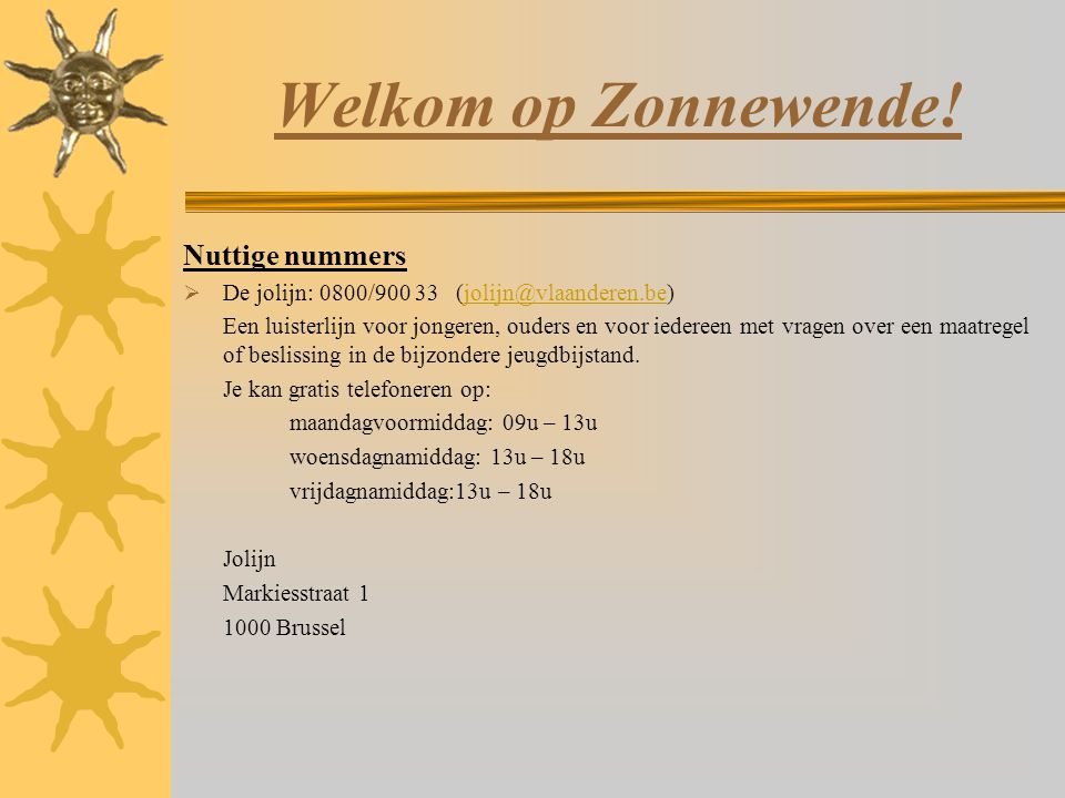 Welkom op Zonnewende! Nuttige nummers