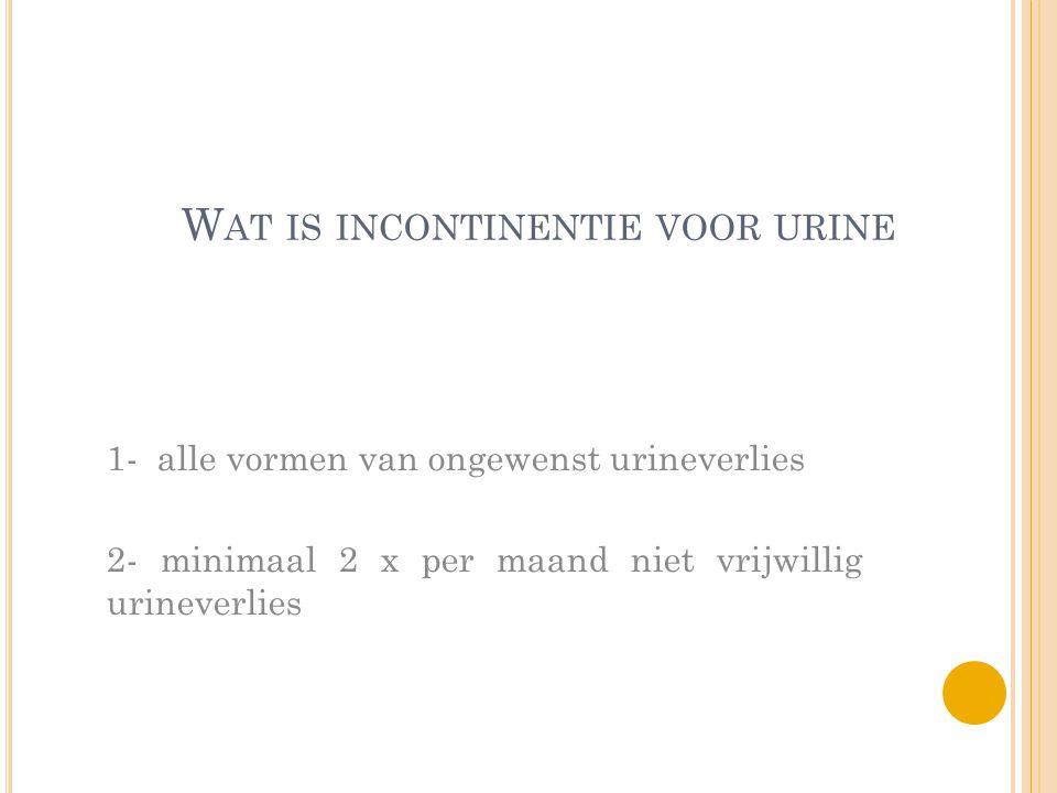 Wat is incontinentie voor urine