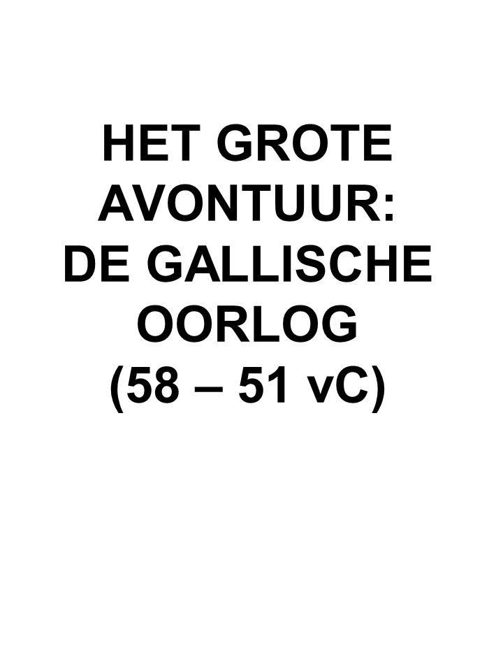 HET GROTE AVONTUUR: DE GALLISCHE OORLOG (58 – 51 vC)