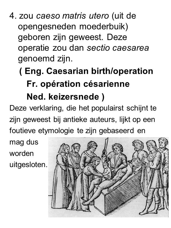 ( Eng. Caesarian birth/operation Fr. opération césarienne