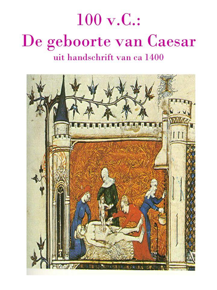 100 v.C.: De geboorte van Caesar uit handschrift van ca 1400