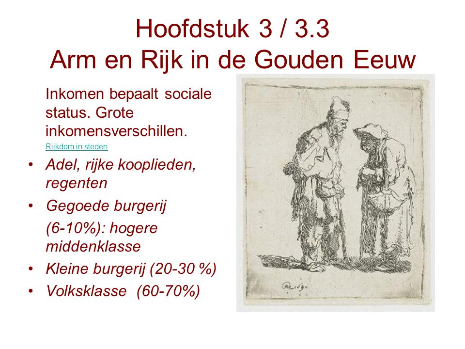 Hoofdstuk 3 / 3.3 Arm en Rijk in de Gouden Eeuw