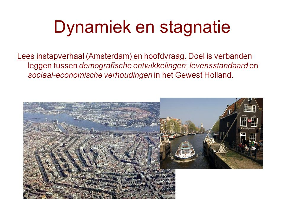 Dynamiek en stagnatie