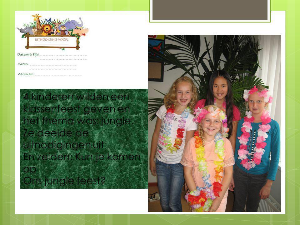 4 kinderen wilden een klassenfeest geven en het thema was: jungle