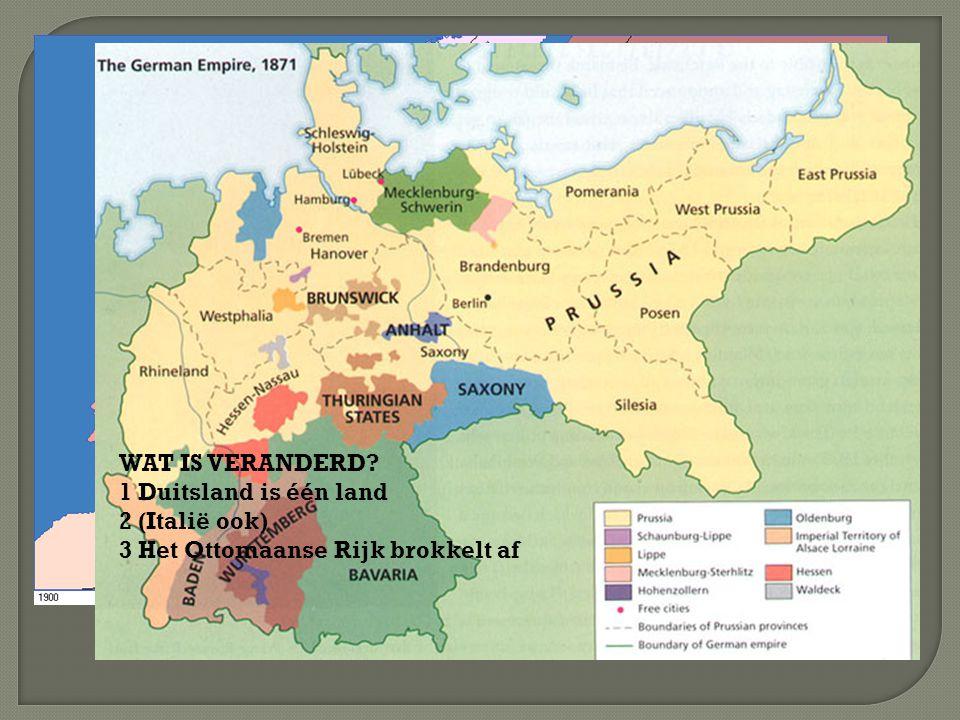 Europa na 1870 WAT IS VERANDERD 1 Duitsland is één land