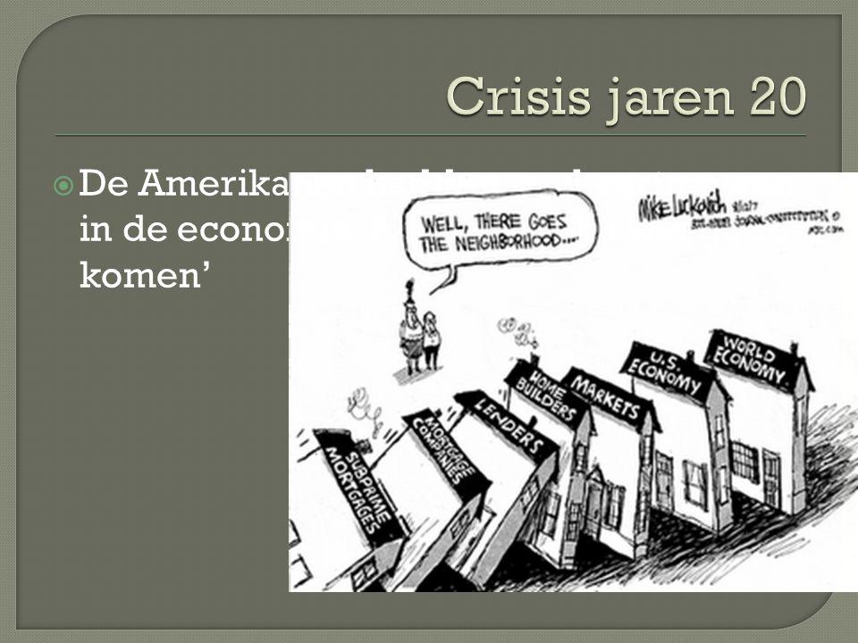 Crisis jaren 20 De Amerikanen hadden veel vertrouwen in de economie.