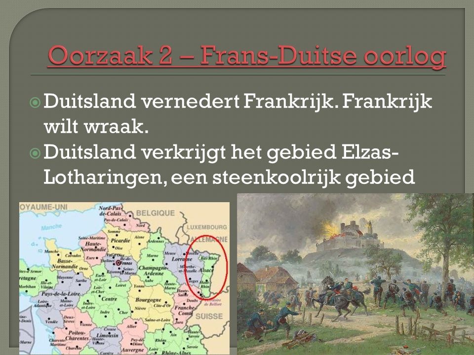 Oorzaak 2 – Frans-Duitse oorlog