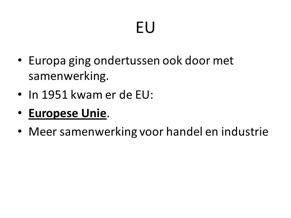 EU Europa ging ondertussen ook door met samenwerking.