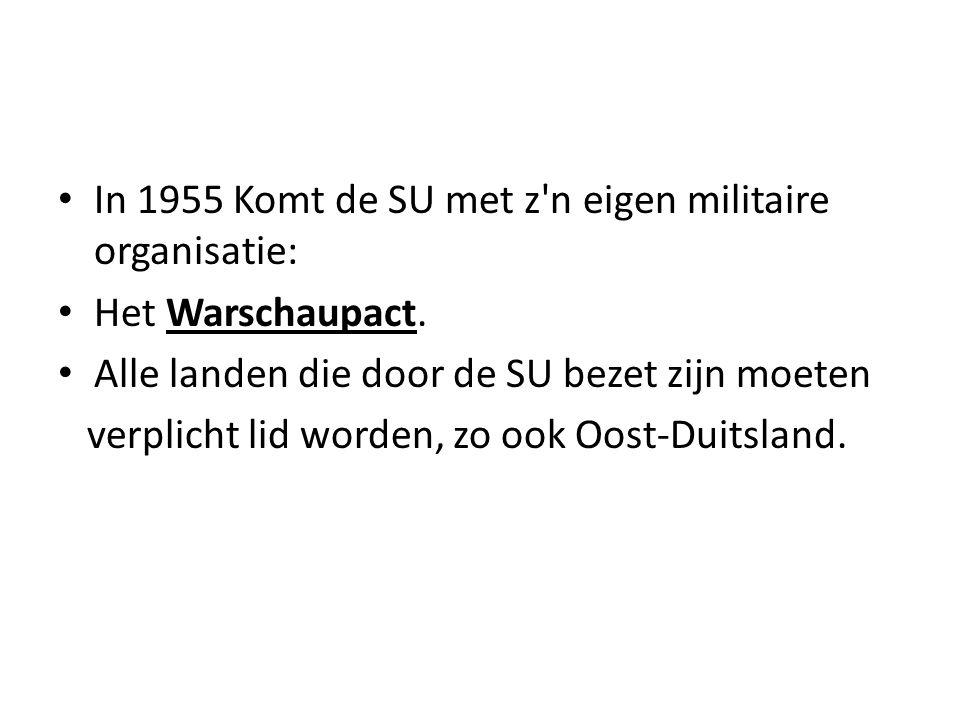In 1955 Komt de SU met z n eigen militaire organisatie: