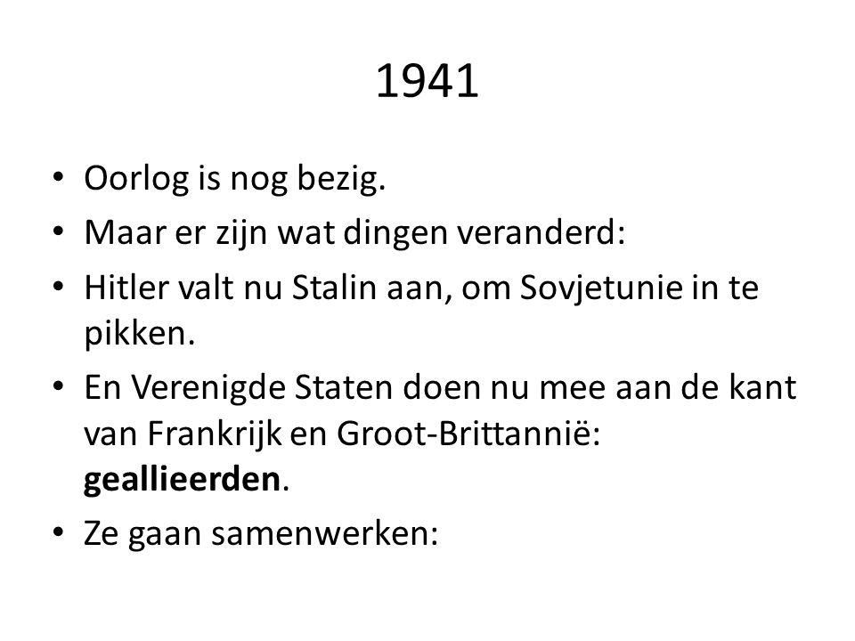 1941 Oorlog is nog bezig. Maar er zijn wat dingen veranderd: