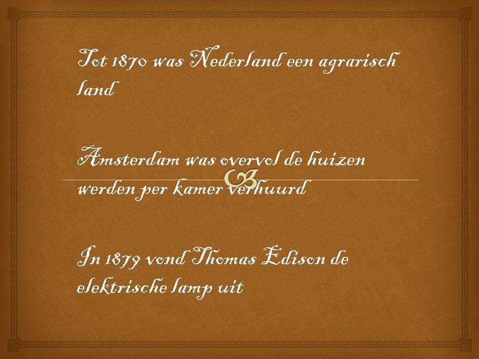 Tot 1870 was Nederland een agrarisch land