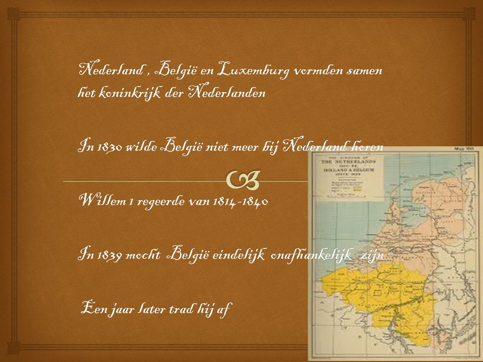 Nederland , België en Luxemburg vormden samen het koninkrijk der Nederlanden