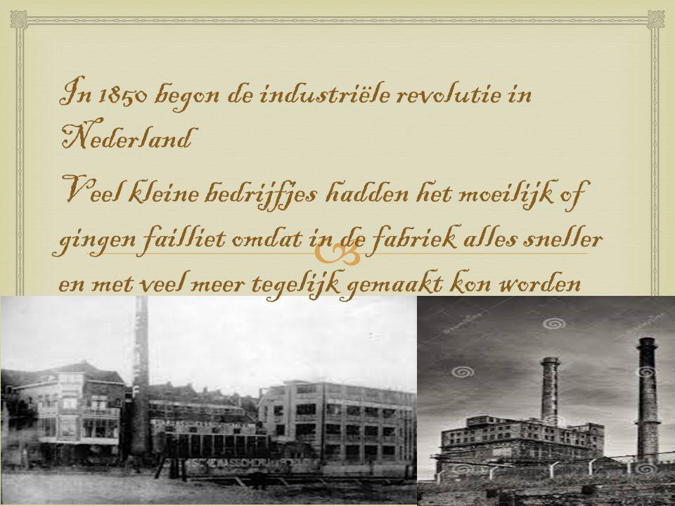 In 1850 begon de industriële revolutie in Nederland