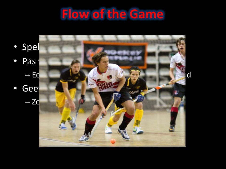 Flow of the Game Spel gaat sneller dan op het veld