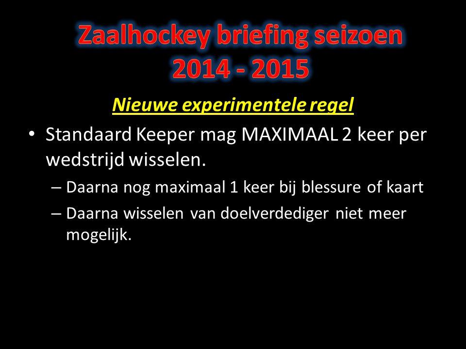 Zaalhockey briefing seizoen 2014 - 2015 Nieuwe experimentele regel