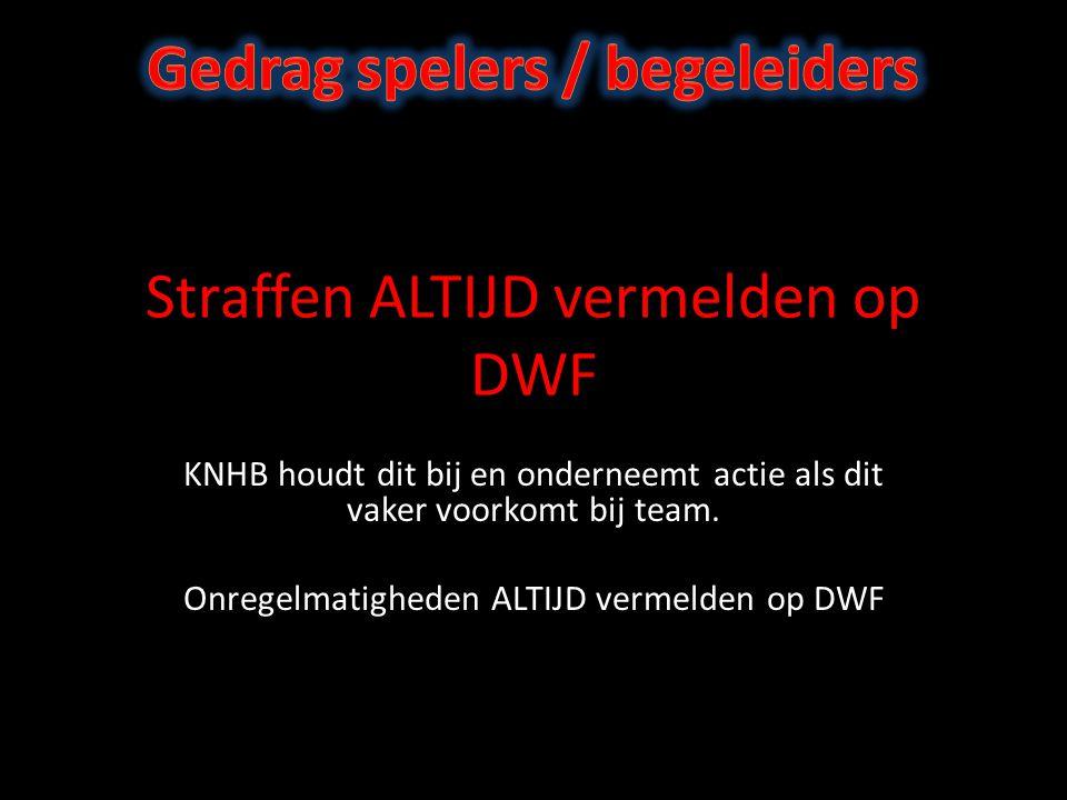 Straffen ALTIJD vermelden op DWF