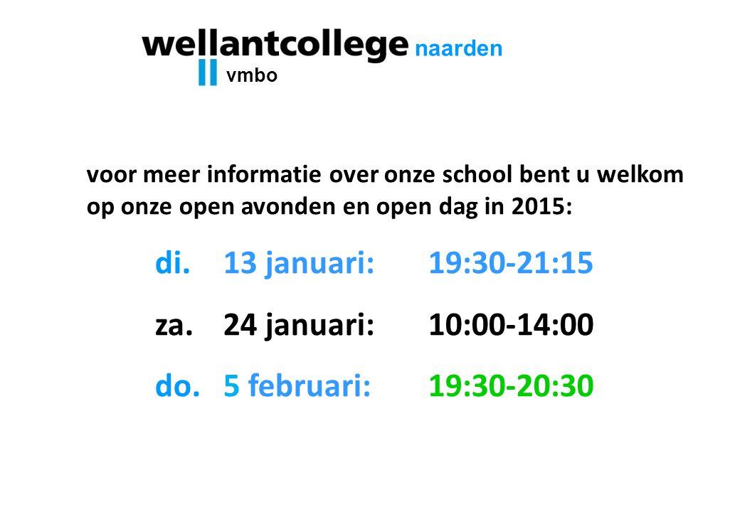 di. 13 januari: 19:30-21:15 za. 24 januari: 10:00-14:00