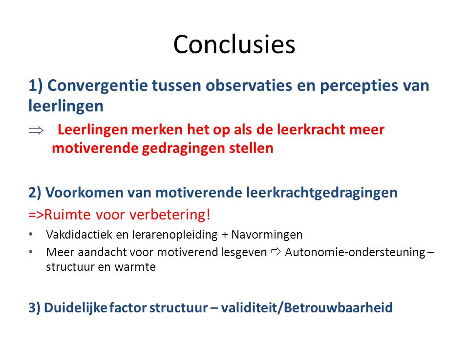 Conclusies Conclusion. 1) Convergentie tussen observaties en percepties van leerlingen.