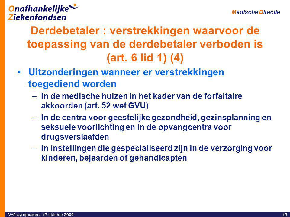Derdebetaler : verstrekkingen waarvoor de toepassing van de derdebetaler verboden is (art. 6 lid 1) (4)