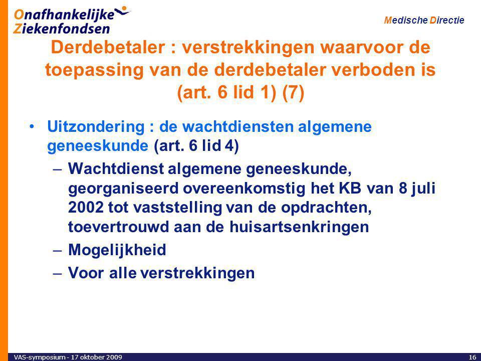 Derdebetaler : verstrekkingen waarvoor de toepassing van de derdebetaler verboden is (art. 6 lid 1) (7)